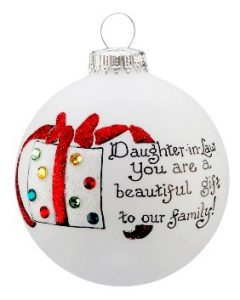 an ornament for a daughter in-law that says you are a beautiful gift to our family. | OrnamentShop.com