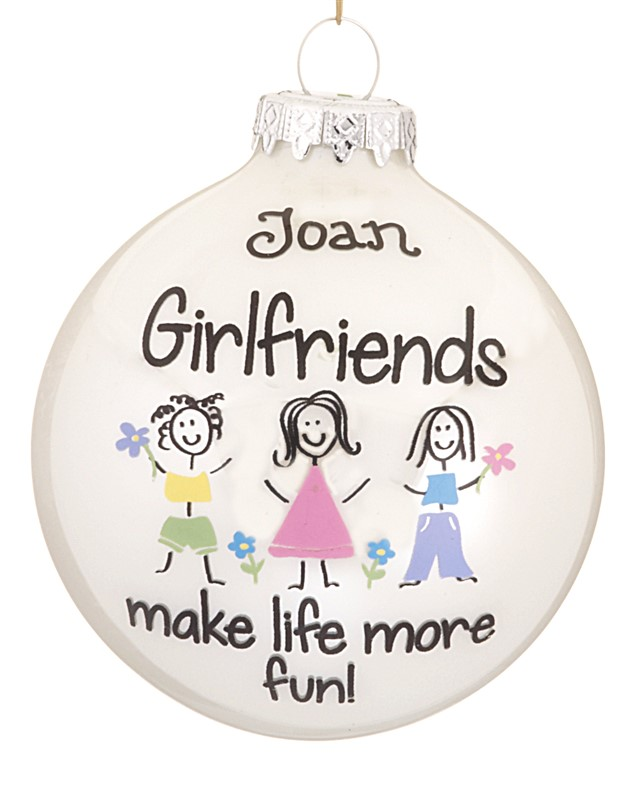 Girlfriends glass ball ornament with three stick figures and the saying Girlfriends make life more fine. | OnamentShop.com